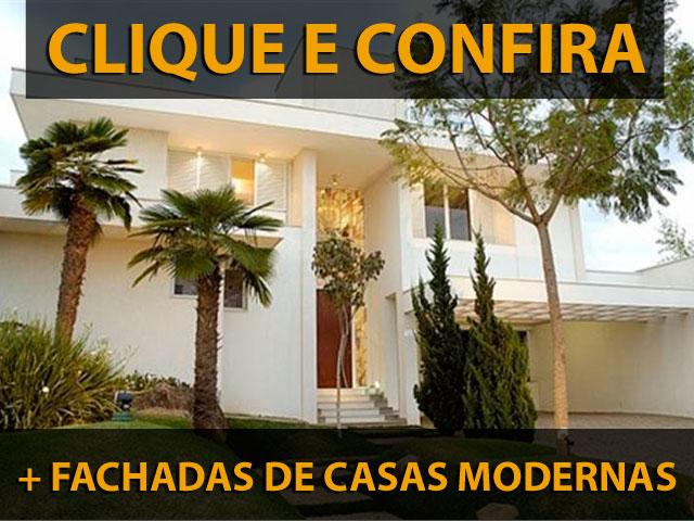 CLIQUE AQUI E CONFIRA mais imagens de fachadas de casas modernas