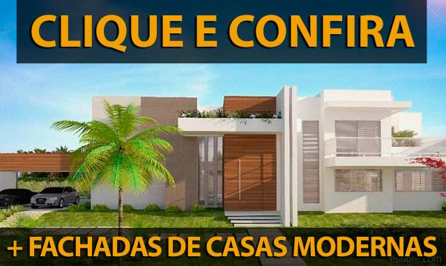 CLIQUE E CONFIRA mais imagens de fachadas de casas modernas