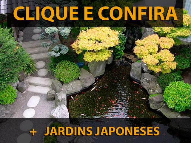 CLIQUE E CONFIRA mais fotos, dicas e informações sobre como montar seu Jardim Japonês